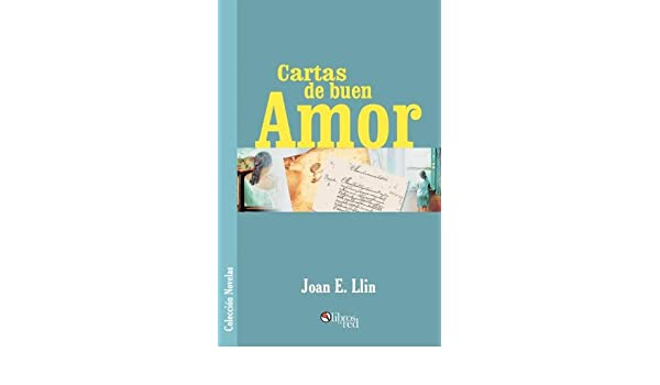 Cartas de Buen Amor (Spanish Edition): Joan E. Llin ...