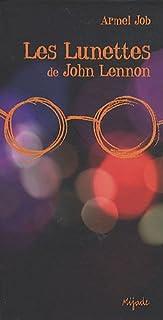 Les lunettes de John Lennon : roman, Job, Armel
