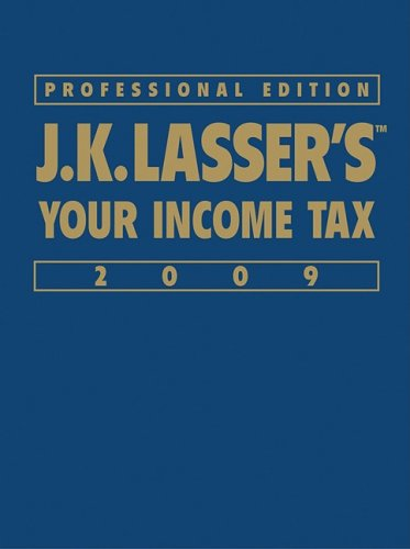 J.K. Lasser's Your Income Tax Professional Edition 2009