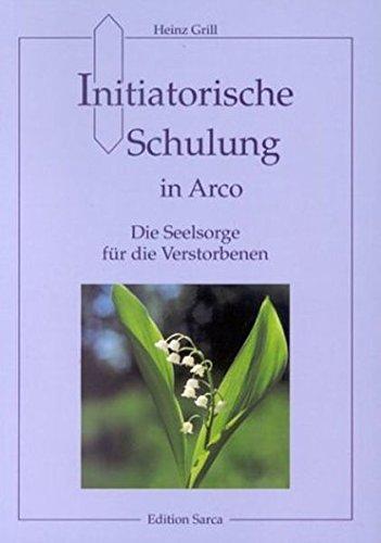 Initiatorische Schulung in Arco, Die Seelsorge für die Verstorbenen (Edition Sarca)