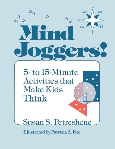 Mind Joggers!: 5- to 15- Minute Activities That Make Kids Think