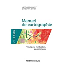 Manuel de cartographie : Principes, méthodes, applications (Géographie) (French Edition)