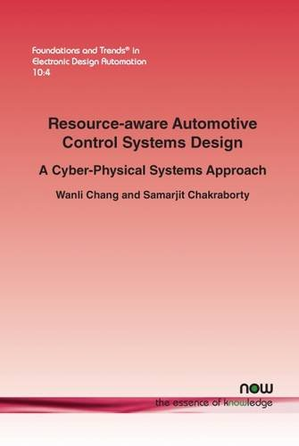 Resource Aware Automotive Control Systems Design A Cyber Physical Systems Approach Foundations And Trends R In Electronic Design Automation Chang Wanli Chakraborty Samarjit 9781680832389 Amazon Com Books