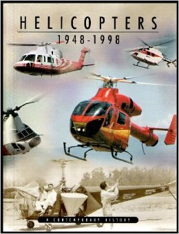 Helicopters 1948-1998~a Contemporary History by FRANK L. JENSON, JR.