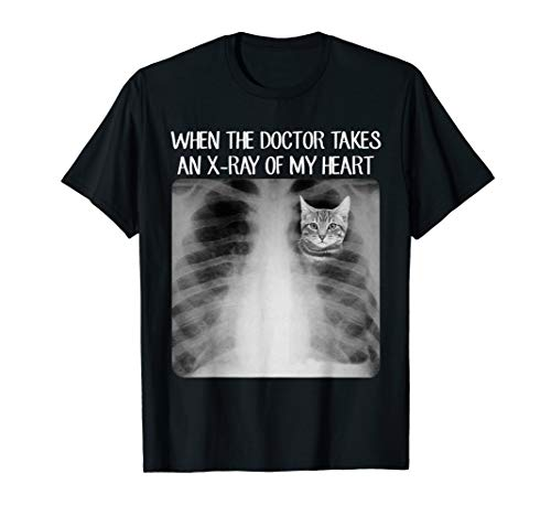When The Doctor Takes An X-ray Of My Heart Cat T Shirts ()