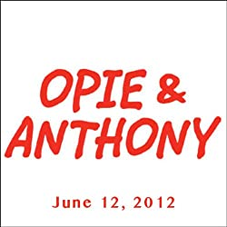 Opie & Anthony, June 12, 2012