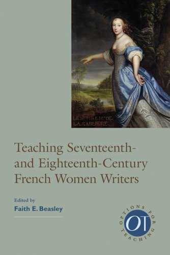 Teaching Seventeenth- and Eighteenth-Century French Women Writers (Options for - Writer French