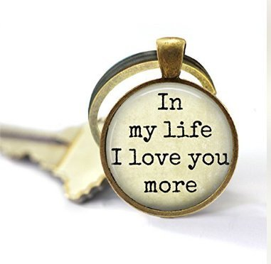 TODAY Love Key Chain - in My Life I Love You More - Love Pendant - Key Chain - Inspirational Quote - Love Quote - I Love You (Key Necklace Love)