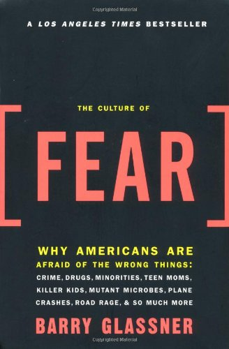 Download The Culture of Fear: Why Americans Are Afraid of the Wrong Things ebook