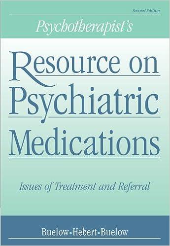 Psychotherapist's Resource on Psychiatric Medications: