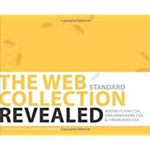 The WEB Collection Revealed Standard Edition: Adobe Dreamweaver CS4, Adobe Flash CS4, and Adobe Fireworks CS4 by Sherry Bishop (2009-03-30)