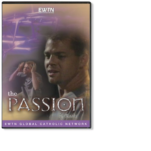 THE PASSION BY RADIX AN EWTN 1-DISC DVD