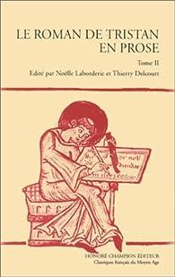 Le roman de Tristan en prose, tome 2 par Philippe Ménard