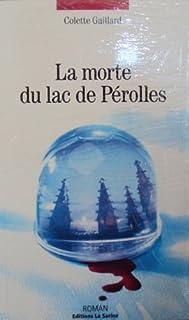La morte du lac de Pérolles : roman