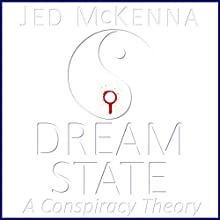 Dreamstate: A Conspiracy Theory (The Dreamstate Trilogy) (Volume 2) Audiobook by Jed McKenna Narrated by Eric Vincent