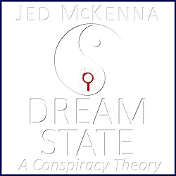 Dreamstate: A Conspiracy Theory (The Dreamstate Trilogy) (Volume 2)