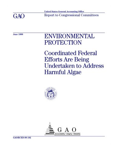 Environmental Protection: Coordinated Federal Efforts Are Being Undertaken to Address Harmful Algae