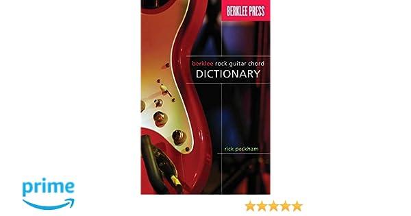Rick Peckham: Berklee Rock Guitar Chord Dictionary. Para Guitarra: Rick Peckham: Amazon.es: Instrumentos musicales