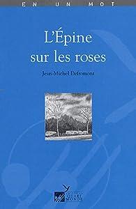 """Afficher """"L'épine sur les roses"""""""