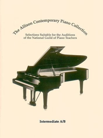 Allison Piano (ALLISON CONTEMPORARY         PIANO COLLECTION INTER A/B   NATIONAL GUILD AUDITIONS)