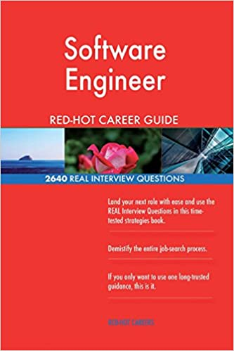 Software Engineer Red Hot Career Guide 2640 Real Interview Questions Careers Red Hot 9781986735919 Amazon Com Books