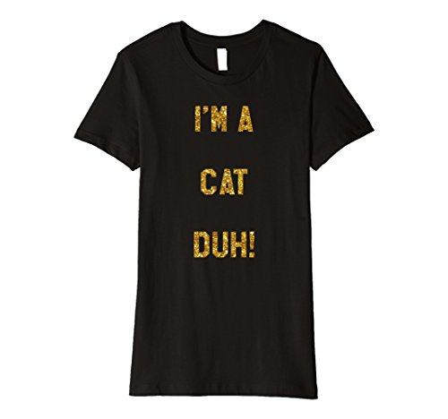 [Womens Im a Cat Duh Shirt Costume, Funny Easy Halloween Shirts Small Black] (Easy Cat Costume Ideas)