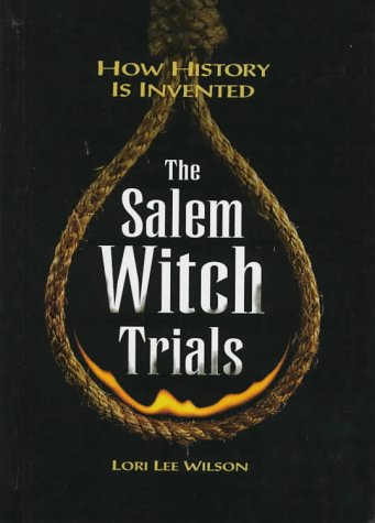 Salem Witch Trials: How History Is Invented (How History Is Invented Series)