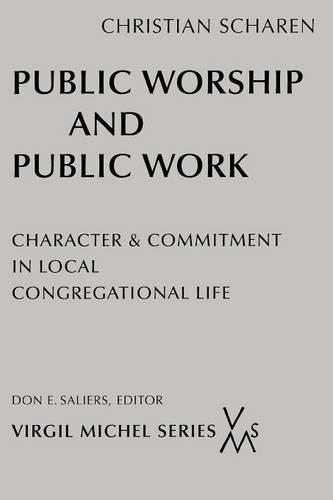 Public Worship and Public Work: Character and Commitment in Local Congregational Life (Virgil Michel Series)