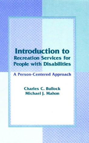 An Introduction to Recreation Services for People With Disabilities: A Person-Centered Approach