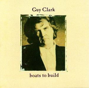 Guy Clark - Boats to Build - Amazon.com Music