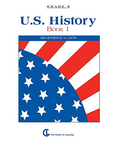 U.S. History Book 1: Beginnings to 1876 (Curriculum Unit)