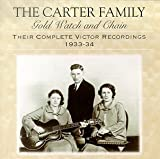 The Carter Family Gold Watch and Chain: Their Complete Victor Recordings, 1933-1934