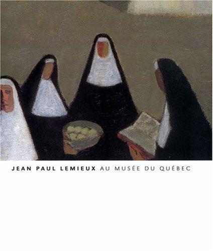 Jean Paul Lemieux Au Musee Du Quebec (Jean Paul Lemieux)