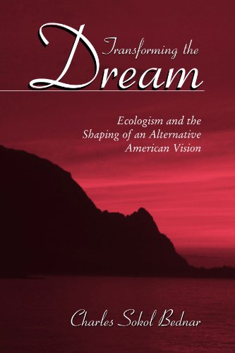 Transforming the Dream: Ecologism and the Shaping of an Alternative American Vision