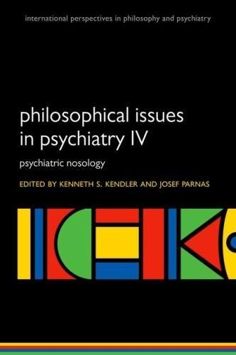 Philosophical Issues in Psychiatry IV: Psychiatric Nosology DSM-5 (International Perspectives in Philosophy and Psychiatry)