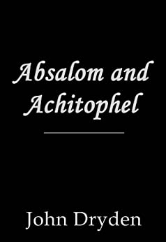 Absalom and Achitophel by [Dryden, John]