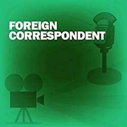 Foreign Correspondent (Dramatized)