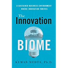 The Innovation Biome: A Sustained Business Environment Where Innovation Thrives (English Edition)