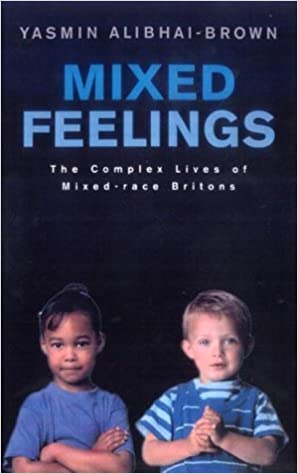 Book MIXED FEELINGS: THE COMPLEX LIVES OF MIXED RACE BRITONS