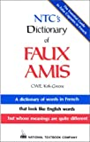 img - for Ntc's Dictionary of Faux Amis (Language - French) book / textbook / text book