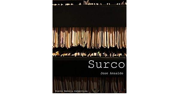 Surco (Nueva novela Argentina) eBook: Jose Luis Ansaldo: Amazon.es: Tienda Kindle