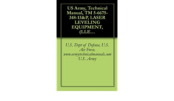 Amazon com: US Army, Technical Manual, TM 5-6675-348-13&P, LASER