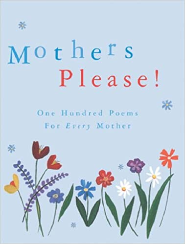 Book Mothers Please! One Hundred Poems for Every Mother