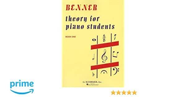 Theory for Piano Students - Book 1: Piano Technique: Lora Benner ...