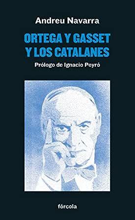 Ortega y Gasset y los catalanes (Señales nº 39) eBook: Navarra ...