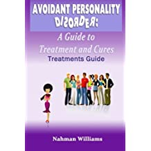 Avoidant Personality Disorder: A Guide Treatment and Cures