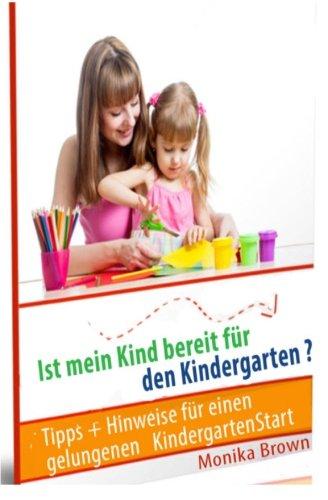 Ist mein Kind bereit fuer den Kindergarten? Tipps + Hinweise fuer einen gelungenen KindergartenStart  [Braun, Monika] (Tapa Blanda)