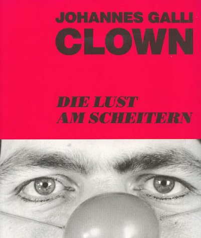 Clown - Die Lust am Scheitern