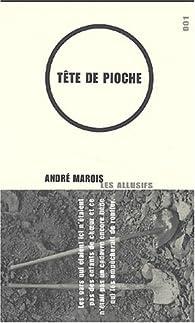 Tête de pioche par André Marois