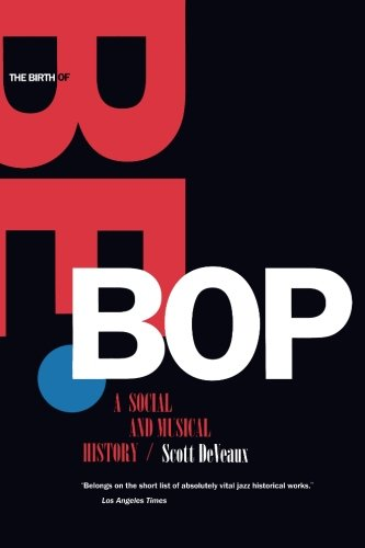 The Birth of Bebop: A Social And Musical History ()